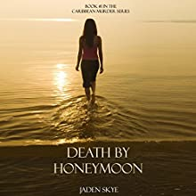 Death by Honeymoon Audiobook by Jaden Skye Narrated by Fiona McGuinness