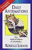 Daily Affirmations for Adult Children of Alcoholics, Rokelle Lerner and Lerner Rokelle, 0932194273