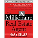 [The Millionaire Real Estate Agent: It's Not About the Money...It's About Being the Best You Can Be!] [By: Gary Keller] [Janu