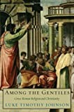 Among the Gentiles – Greco–Roman Religion and Christianity