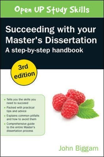 Succeeding With Your Master's Dissertation: A Step-By-Step Handbook (UK Higher Education OUP Humanities & Social Sciences Study S)