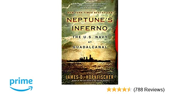 Neptune's Inferno: The U S  Navy at Guadalcanal: James D