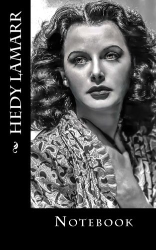 "Hedy Lamarr: Notebook, 150 lined pages, softcover, 5"" x 8"" by Wild Pages Press"