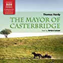 Hardy: The Mayor of Casterbridge Audiobook by Thomas Hardy Narrated by Anton Lesser