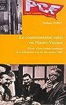 Le communisme rural en Haute-Vienne : Etude d'une culture politique de la Libération à la fin des années 1960 par Paret