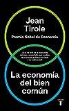 La economía del bien común (Spanish Edition)