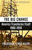 The Big Change: America Transforms Itself, 1900–1950