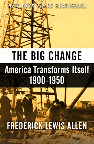 The Big Change: America Transforms Itself, 1900–1950 cover