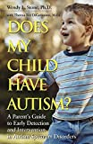 Does My Child Have Autism? A Parent's Guide to Early Detection and Intervention in Autism Spectrum Disorders