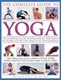 img - for The Complete Guide To Yoga: The essential guide to yoga for all the family with 800 step-by-step practical photographs book / textbook / text book