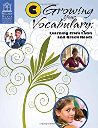 Growing Your Vocabulary: Learning from Latin and Greek Roots Book C