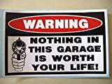 1Pcs Warning Security Stickers Nothing in Garage Worth Your Life Decal