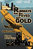 Runways Are Not Paved with Gold, John Clarey, 0595323596