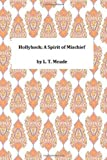 Hollyhock: a Spirit of Mischief, L. T. L. T. Meade, 1494938588