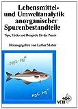 Lebensmittel- und Umweltanalytik Anorganischer Spurenbe- Tips, Tricks und Beispiele FR Die Praxis, VCH Staff, 3527285946