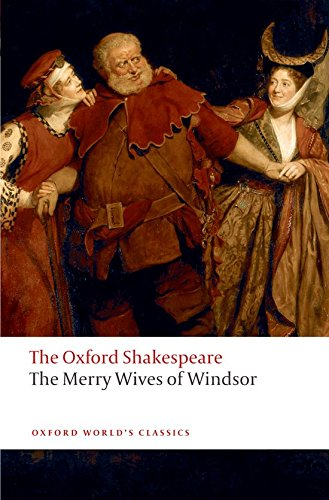 The Merry Wives of Windsor: The Oxford Shakespeare (Oxford World's Classics)