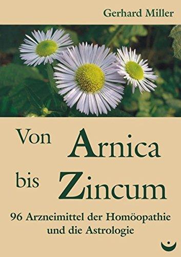 Von Arnica bis Zincum: 96 Arzneimittel der Homöopathie und die Astrologie
