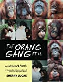 """The Orang Gang et al;          Loved, Hugged and Peed On: A Houston Zoo Volunteer's Diary of Love as an Orangutan """"Mom"""" offers"""