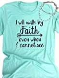 SCX Women Fashion Letter Print Tees I Will Walk by Faith Even When I Cannot Round Neck Short Sleeve Cotton Basic T-Shirt Tops
