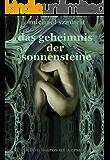 Das Geheimnis der Sonnensteine: Roman (Sonnenstein-Trilogie 3)