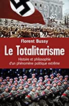 LE TOTALITARISME: HISTOIRE ET PHILOSOPHIE D'UN PHÉNOMÈNE POLITIQUE EXTRÊME (FRENCH EDITION)
