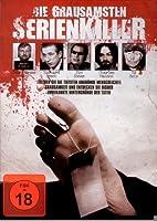 Die Grausamsten Serienkiller aller Zeiten