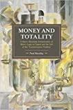 104: Money and Totality : A Macro-Monetary Interpretation of Marx's Logic in Capital and the End of the 'Transformation Problem' (Historical Materialism)