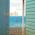 Beach Colors: A Novel | Shelley Noble