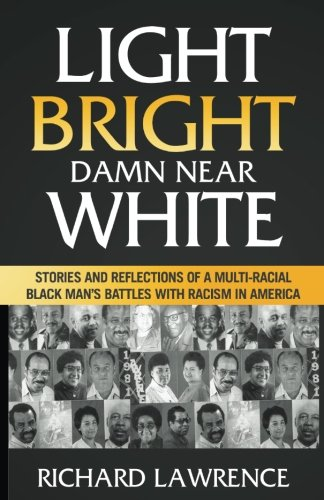 Rule Drop One (Light, Bright, Damn Near White: Stories and Reflections of a Multi-Racial Black Man's Battles with Racism in America)