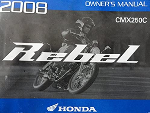 2008 honda rebel cmx250 owners manual cmx 250 c honda amazon com rh amazon com 2008 honda rebel 250 owners manual 2008 honda rebel service manual