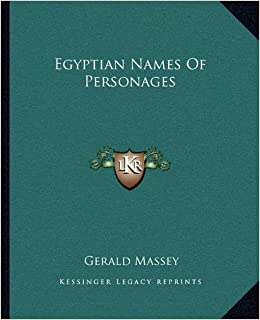Egyptian Names Of Personages: Gerald Massey: 9781162890050