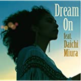 Dream On feat.三浦大知(初回生産限定盤)(DVD付)