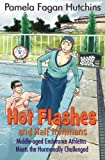Hot Flashes and Half Ironmans, Pamela Fagan Hutchins, 0615634125