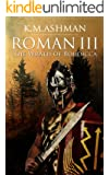 Roman III - The Wrath of Boudicca (The Roman Chronicles Book 3) (English Edition)