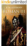 Roman III - The Wrath of Boudicca (The Roman Chronicles Book 3) (English Edition)