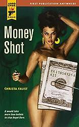 Money Shot (Hard Case Crime Novels)