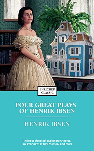 Four Great Plays of Henrik Ibsen: A Doll's House, The Wild Duck, Hedda Gabler, The M (Enriched Classics)