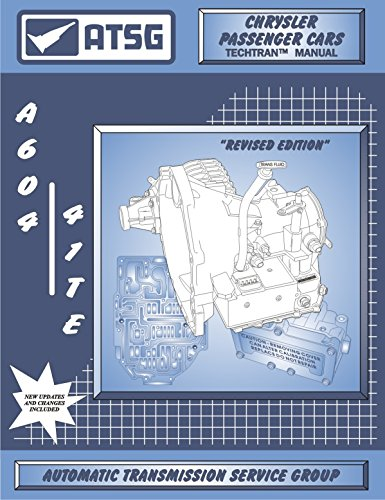 ATSG A604 (41TE) Chrysler Automatic Transmission Repair Manual (A604 Transmission A604 Transmission Rebuild Kit - Best Repair Book ()