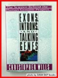 Exons, Introns and Talking Genes, Christopher Wills, 0465021689