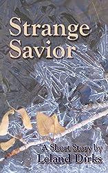 Strange Savior: A Short Story