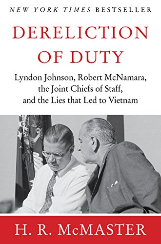 Dereliction of Duty: Johnson, McNamara, the Joint Chiefs of
