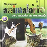 Mi Pequeno Animalario los Animales de Compania, Patrick David, 8496754413