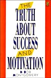 img - for The Truth About Success & Motivation: Plain Advice on How to Be One of Life's Real Winners book / textbook / text book