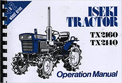 Iseki Tractor TX2160 TX2140 Compact Tractor Operation Manual ... on jacobsen tractor wiring diagram, power king tractor wiring diagram, yardman tractor wiring diagram, mahindra tractor wiring diagram, zetor tractor wiring diagram, farmall tractor wiring diagram, mtd tractor wiring diagram, simplicity tractor wiring diagram, international tractor wiring diagram, gravely tractor wiring diagram, yanmar tractor wiring diagram, ford tractor wiring diagram, tractor battery wiring diagram, farmtrac tractor wiring diagram, cub cadet tractor wiring diagram, new holland tractor wiring diagram,