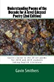 Understanding Poems of the Decade for A level Edexcel Poetry (2nd Edition): Gavin's Guide to the 20 set poems for 2018 and 2019 students taking English Literature