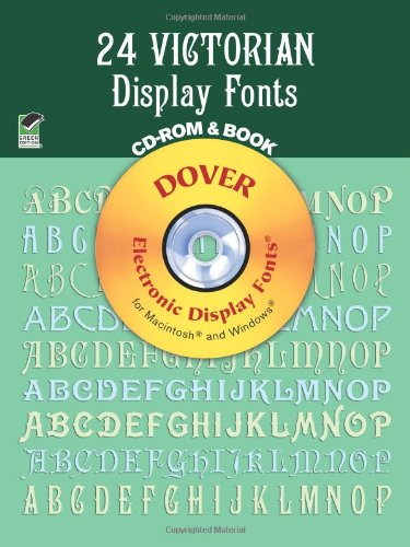 - 24 Victorian Display Fonts CD-ROM and Book (Dover Electronic Clip Art)