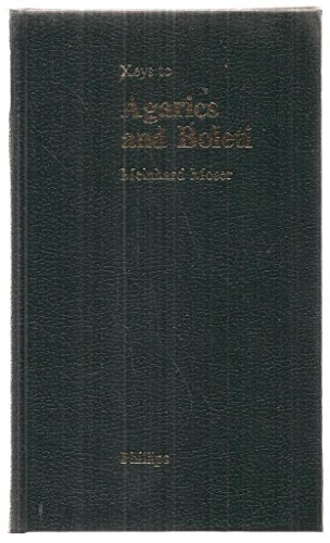 Keys to Agarics and Boleti: Polyporales, Boletales, Agaricales, Russulales Meinhard Moser