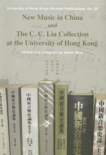 Read Online New Music in China and The C. C. Liu Collection at the University of Hong Kong (University of Hong Kong Libraries Publications) pdf epub