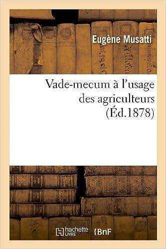 Télécharger en ligne Vade-mecum à l'usage des agriculteurs (Éd.1878) pdf, epub ebook