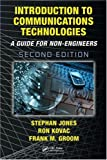 Introduction to Communications Technologies: A Guide for Non-Engineers, Second Edition, Stephan Jones, Ron Kovac, Frank M. Groom, 1420046845
